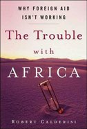 The Trouble With Africa Paperback