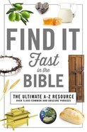 Find It Fast in the Bible (Ultimate A To Z Resource Series) Paperback