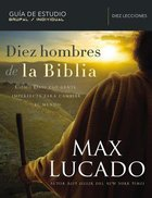 Diez Hombres De La Biblia (How God Used Imperfect People To Change The World)