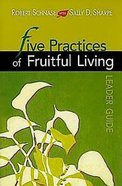 Five Practices of Fruitful Living (Leader Guide) (Five Practices Of Fruitful Series)