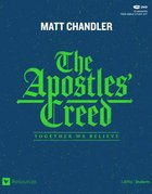 The Apostles' Creed: Together We Believe (Teen Bible Study Leader Kit)