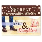 Conversation Starters:88 Great Conversation Starters For Dads & Daughters