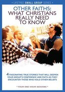 Lifetree: Other Faiths. What Christians Really Need to Know (Small Group DVD Study)
