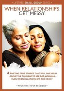Lifetree: When Relationships Get Messy (Small Group DVD Study)