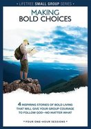 Lifetree: Making Bold Choices (Small Group Dvd Study) Dvd-rom