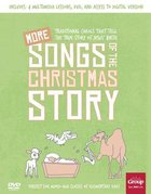 More Songs of the Christmas Story: Traditional Carols That Tell the True Story of Jesus' Birth
