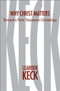 Why Christ Matters: Toward a New Testament Christology Hardback