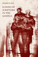 Echoes of Scripture in the Gospels Paperback
