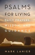 Psalms For Living: Daily Prayers, Wisdom, Guidance Paperback
