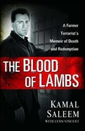 The Blood of Lambs: A Former Terrorist's Memoir of Death and Redemption Paperback