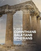 1&2 Corinthians, Galatians, Ephesians : A Comprehensive Verse-By-Verse Exploration of the Bible (Participant Book, Large Print) (Genesis To Revelation Series)