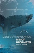 Minor Prophets : A Comprehensive Verse-By-Verse Exploration of the Bible (Participant Book) (Genesis To Revelation Series)