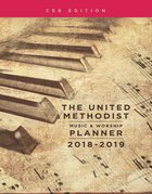 The United Methodist Music & Worship Planner 2018-2019 Ceb Edition Spiral