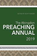 The Abingdon Preaching Annual 2019