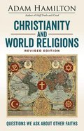 Christianity and World Religions: Questions We Ask About Other Faiths