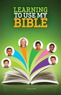 Learning to Use My Bible For Ages 7-9 (Class Pack)