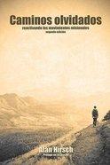 Caminos Olvidados: Reactivando Los Movimientos Apostolicos (Segunda Edicion) Paperback