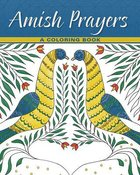 Amish Prayers: A Coloring Book (Adult Coloring Books Series)