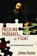Puzzling Passages in Paul: Forty Conundrums Calmly Considered Paperback