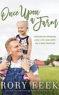 Once Upon a Farm: Lessons on Growing Love, Life, and Hope on 7 Acres Or Less (Unabridged, 5 Cds) CD