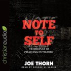 Note to Self: The Discipline of Preaching to Yourself (Unabridged, 3 Cds) CD