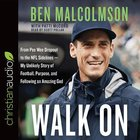 Walk on: From Pee Wee Dropout to the Nfl Sidelines-My Unlikely Story of Football, Purpose, and Following An Amazing God (Unabridged, 7 Cds) CD