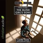 Fanny Crosby : The Blind Girl's Song (Unabridged, 5 CDS) (Trail Blazers Audio Series) CD