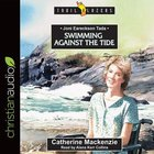 Joni Eareckson Tada : Swimming Against the Tide (Unabridged, 4 CDS) (Trail Blazers Audio Series)