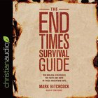 The End Times Survival Guide: Ten Biblical Strategies For Faith and Hope in These Uncertain Days (Unabridged, 6 Cds) CD