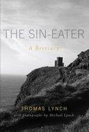 The Sin-Eater: A Breviary Hardback