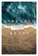Strength For the Weary Hardback