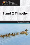 1 & 2 Timothy (Six Themes Everyone Should Know Series) Paperback