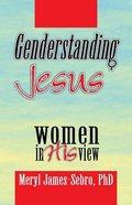 Genderstanding Jesus Paperback