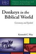 Donkeys in the Biblical World Hardback