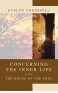 Concerning the Inner Life With the House of the Soul Paperback