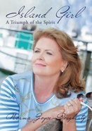 Island Girl: A Triumph of the Spirit Paperback