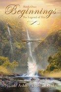 The Legend of Ilia (#01 in Beginnings Series) Paperback