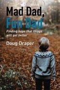 Mad Dad, Fun Dad eBook