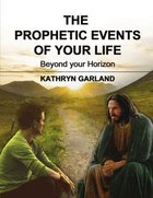 The Prophetic Events of Your Life eBook