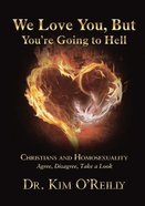 We Love You, But You?Re Going to Hell eBook