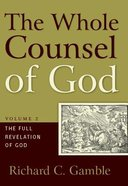 The Full Revelation of God (#02 in The Whole Counsel Of God Series)