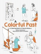 Colorful Past, a - a Coloring Book of Church History Through the Centuries (Adult Coloring Books Series) Paperback
