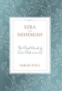 Ezra and Nehemiah: The Good Hand of Our God is on Us (11 Lessons) Paperback