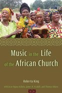 Music in the Life of the African Church Paperback