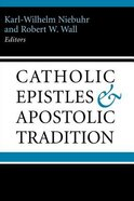The Catholic Epistles & Apostolic Tradition Hardback