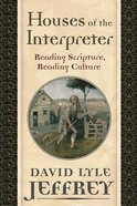 Houses of the Interpreter: Reading Scripture, Reading Culture Paperback