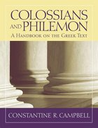 Colossians & Philemon: A Handbook on the Greek Text (Baylor Handbook On The Greek New Testament Series) Paperback