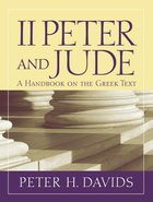2 Peter and Jude a Handbook on the Greek Text (Baylor Handbook On The Greek New Testament Series) Paperback