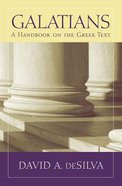 Galatians a Handbook on the Greek Text (Baylor Handbook On The Greek New Testament Series) Paperback