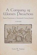 A Company of Women Preachers: Baptist Prophetesses in Seventeenth-Century England Hardback